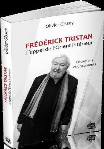 Frédérick Tristan ; l'appel de l'Orient intérieur