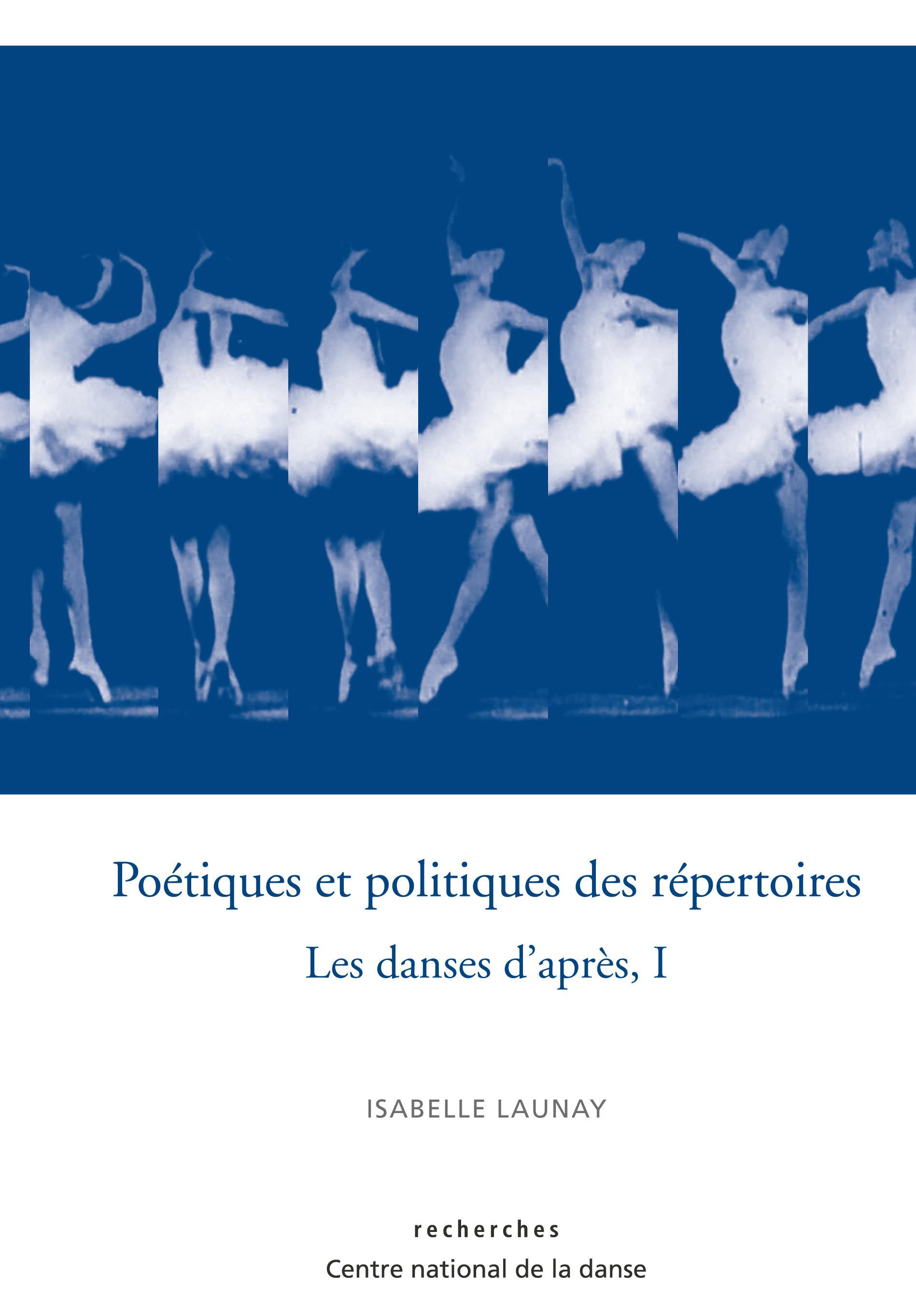 Les danses d'après t.1 ; poétiques et politiques des répertoires
