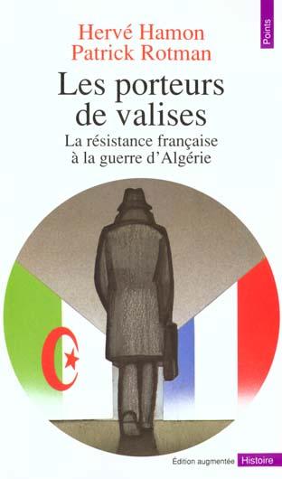 Les porteurs de valises. la resistance francaise a la guerre d'algerie