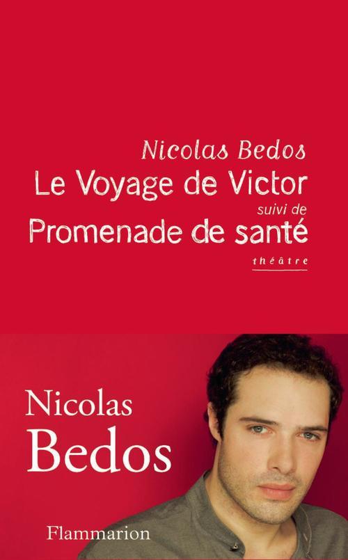 Le Voyage de Victor, suivi de Promenade de santé