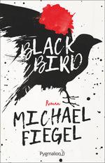 Vente EBooks : Blackbird  - Michael Fiegel