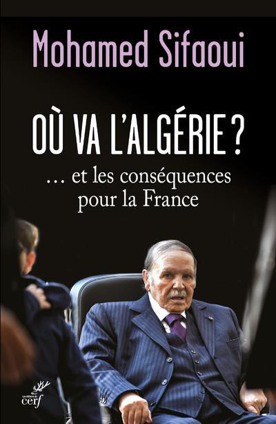 Où va l'Algérie ? ... et les conséquences pour la France