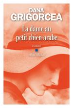 Vente Livre Numérique : La Dame au petit chien arabe  - Dana Grigorcea