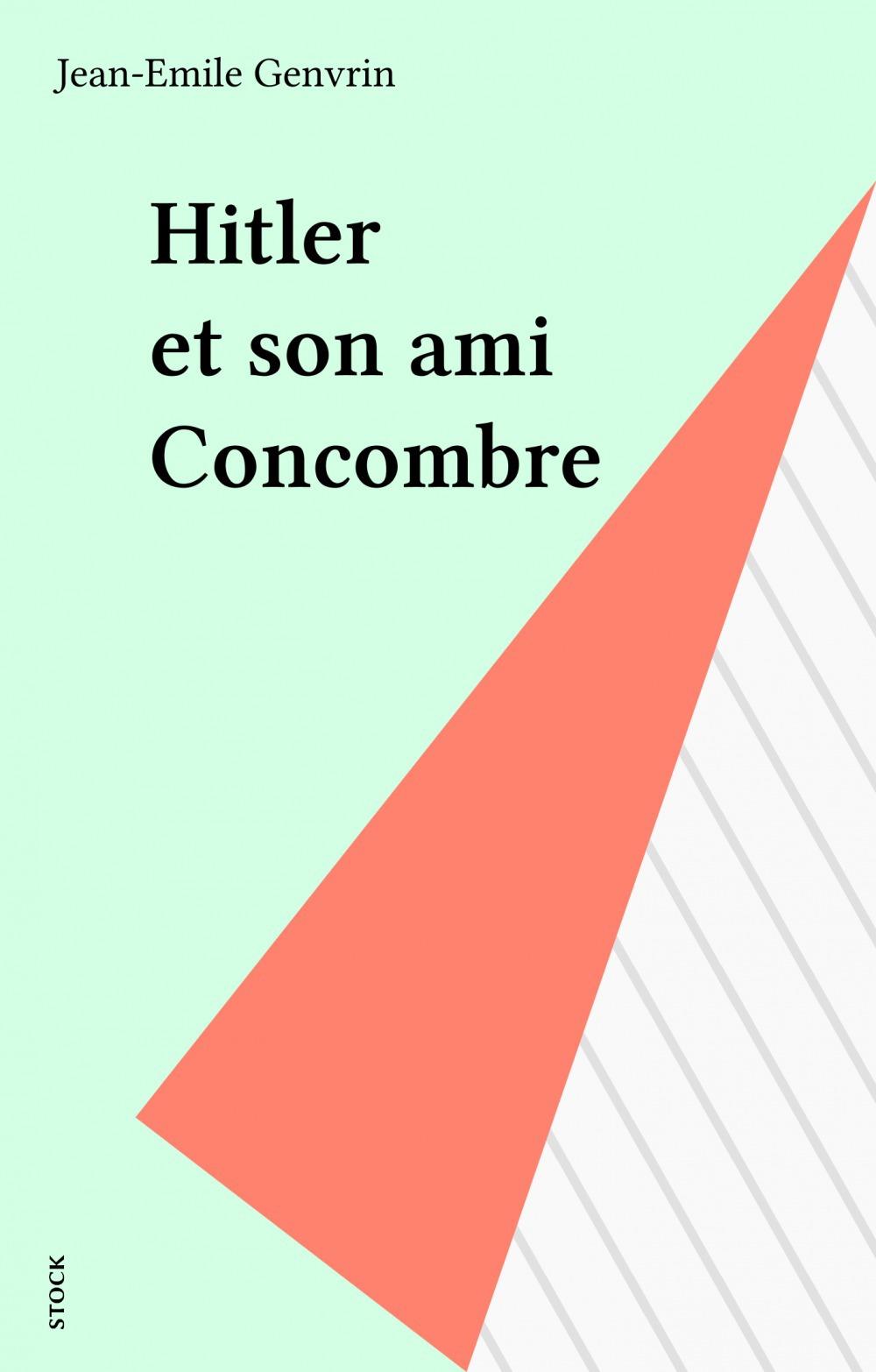 Hitler et son ami Concombre  - Jean-Emile Genvrin