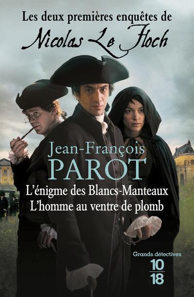Nicolas Le Floch ; L'Enigme Des Blancs-Manteaux ; L'Homme Au Ventre De Plomb