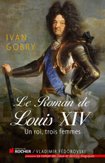 Vente Livre Numérique : Le roman de Louis XIV  - Ivan Gobry