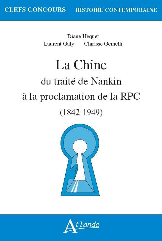 La Chine, du traité de Nankin à la proclamation de la RPC