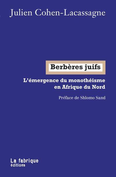 Berberes juifs - l'emergence du monotheisme en afrique du nord