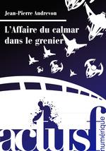 Vente EBooks : L'affaire du calmar dans le grenier  - Jean-Pierre Andrevon