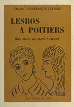 Lesbos à Poitiers  - Claude Labarraque-Reyssac