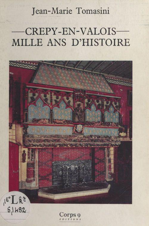 Crépy-en-Valois, mille ans d'histoire