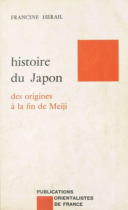 Histoire du Japon ; des origines à la fin de Meiji