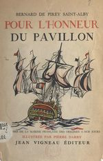 Pour l'honneur du pavillon  - Bernard de Pirey Saint-Alby