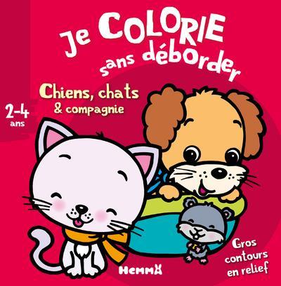 Je colorie sans déborder ; chiens, chats & compagnie ; 2-4 ans