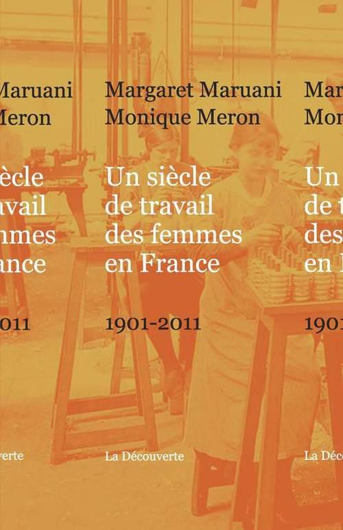 Un siècle de travail des femmes en France ; 1901-2011