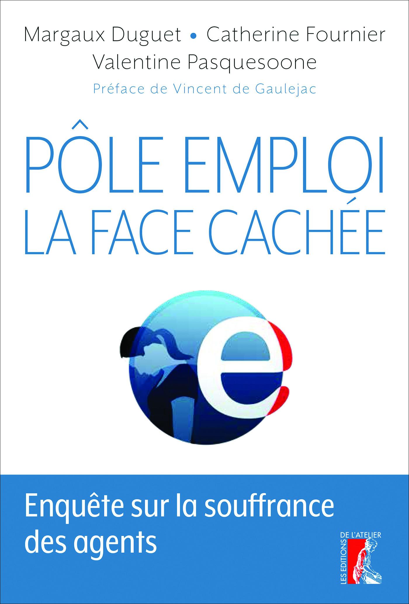 Pôle emploi : la face cachée ; enquête sur la souffrance des agents