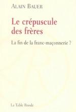 Couverture de Le crepuscule des freres - la fin de la franc-maconnerie ?