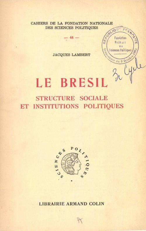 Le Brésil ; structure sociale et institutions politiques