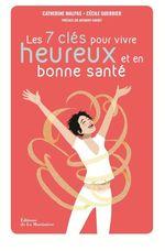 Vente Livre Numérique : Les 7 clés pour être heureux et en bonne santé - La méthode Body and Mind  - Cecile Guerrier - Catherine Malpas