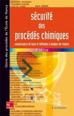 Sécurité des procédés chimiques ; connaissance de base et méthodes d'analyse des risques (2e édition)
