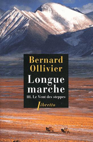 OLLIVIER BERNAR - LONGUE MARCHE T.3  -  LE VENT DES STEPPES