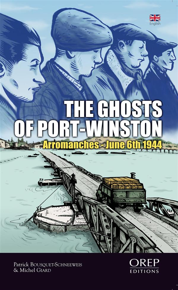 The ghosts of Port-Winston ; Arromanches - june 6th 1944