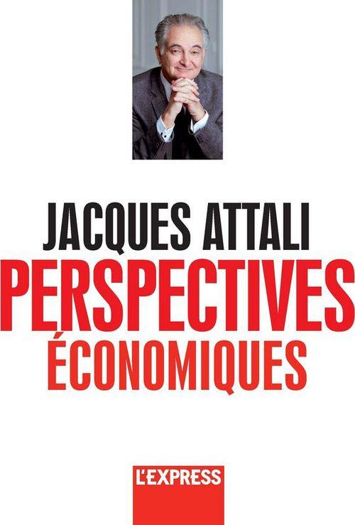 Jacques Attali - Perspectives économiques