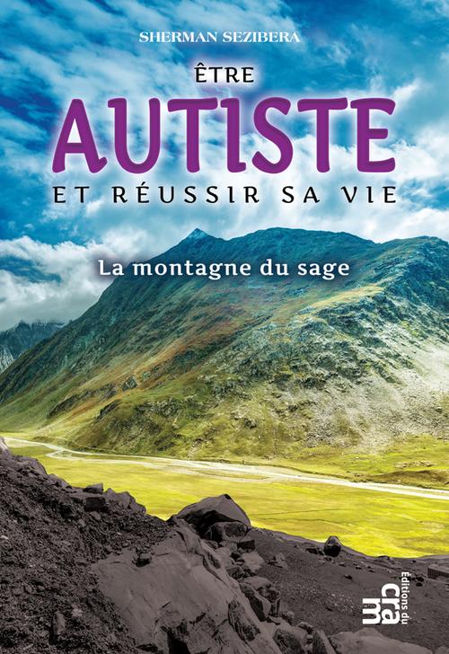 Etre autiste et reussir sa vie - la montagne du sage
