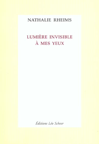Lumiere invisible a mes yeux