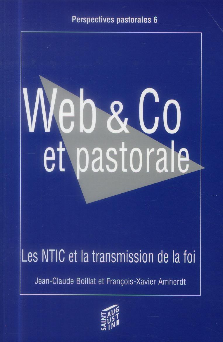 Web & co et pastorale ; les NTIC et la transmission de la foi