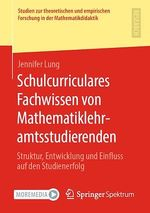 Schulcurriculares Fachwissen von Mathematiklehramtsstudierenden  - Jennifer Lung
