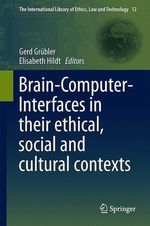 Brain-Computer-Interfaces in their ethical, social and cultural contexts  - Gerd Grubler - Elisabeth Hildt