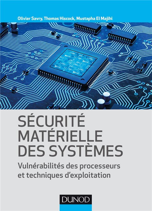 Sécurité materielle des systèmes ; vulnérabilité des processeurs et techniques d'exploitation