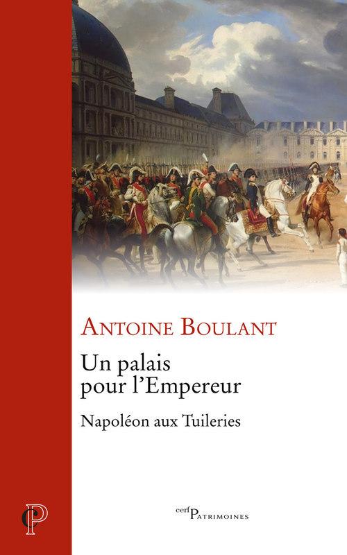 un palais pour l'Empereur ; Napoléon aux Tuileries