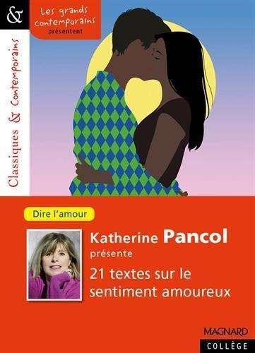 Katherine Pancol présente 21 textes sur le sentiment amoureux ;