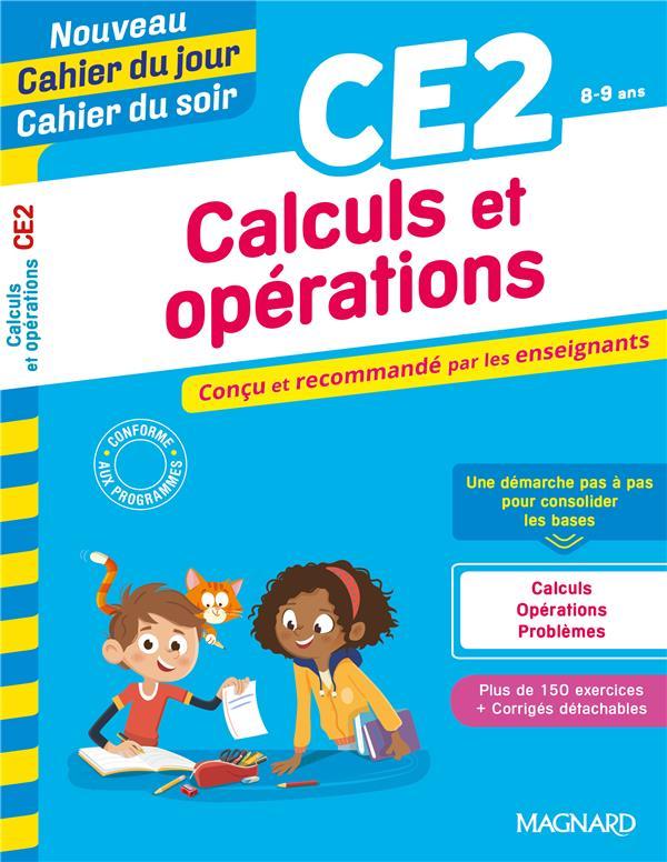 Cahier du jour / cahier du soir  ; calculs et opérations ; CE2 ; conçu et recommandé par les enseignants