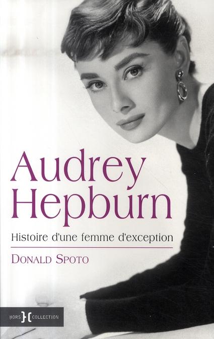 Audrey hepburn, histoire d'une femme d'exception