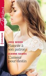 Vente Livre Numérique : Fiancée à son patron - L'amour pour destin  - Leanne Banks - Joss Wood