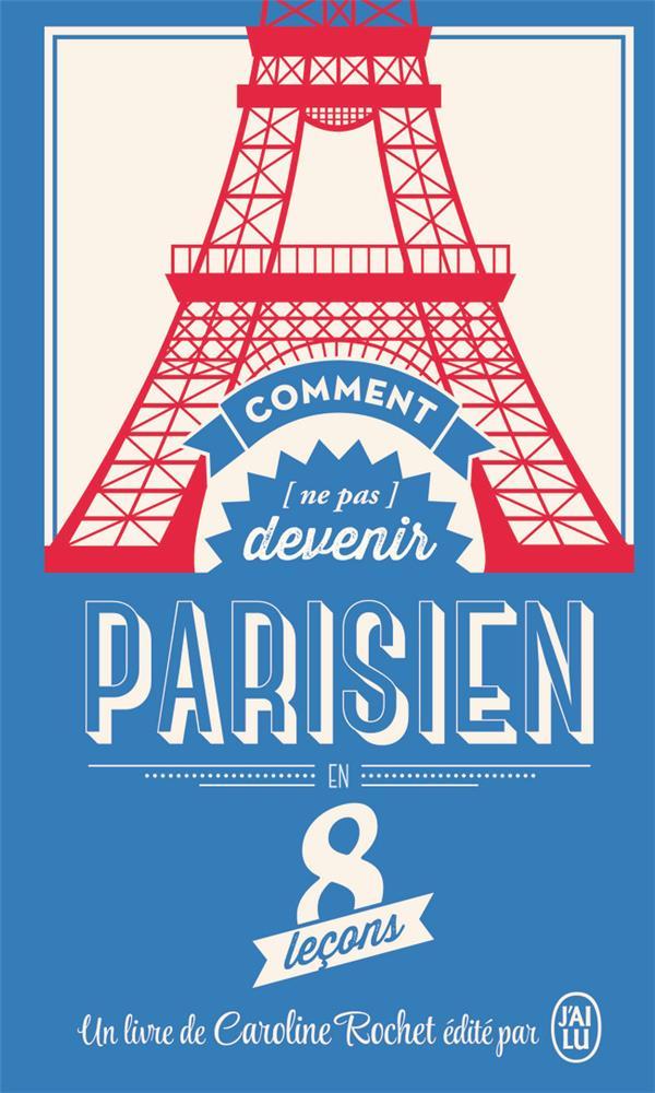 Comment (ne pas) devenir un parisien en 8 leçons