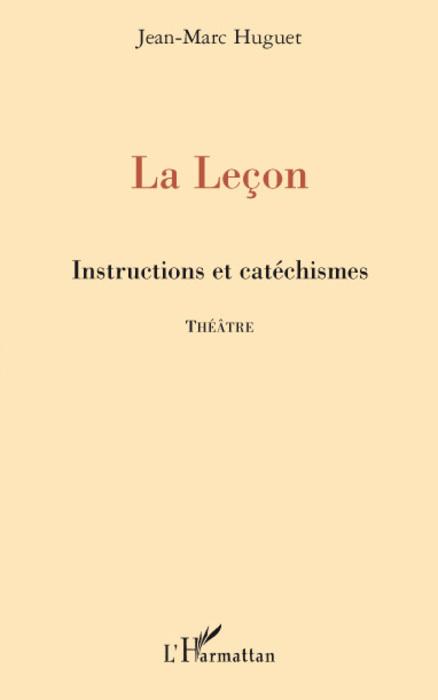 La leçon ; instructions et catéchismes  theatre