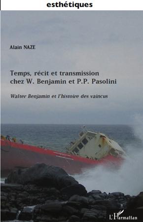 Temps, récit et transmission chez W. Benjamin et P.P. Pasolini ; Walter Benjamin et l'histoire des vaincus