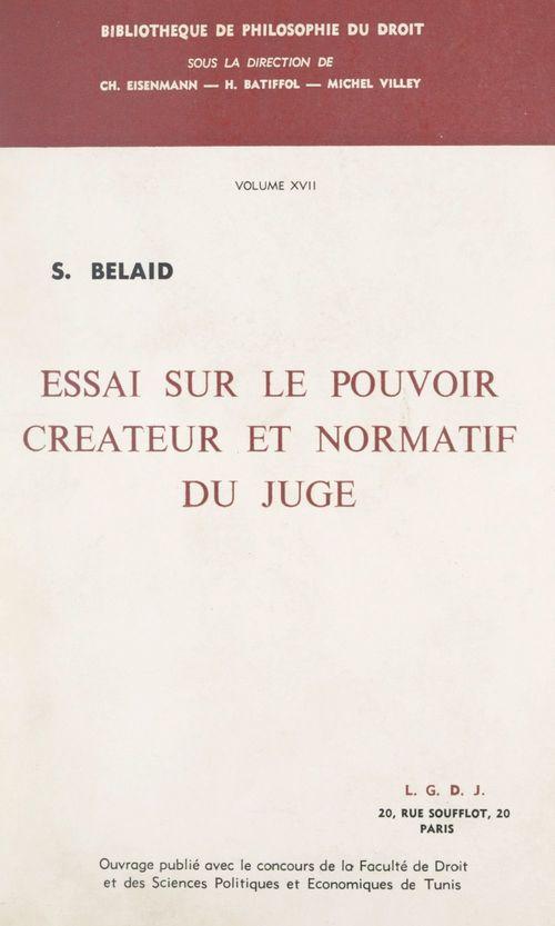 Essai sur le pouvoir créateur et normatif du juge