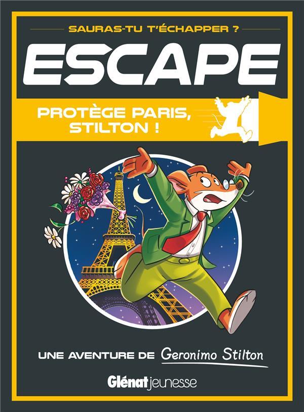 Escape ! ; Geronimo Stilton ; Protege Paris, Stilton ! Une Aventure De Geronimo Stilton