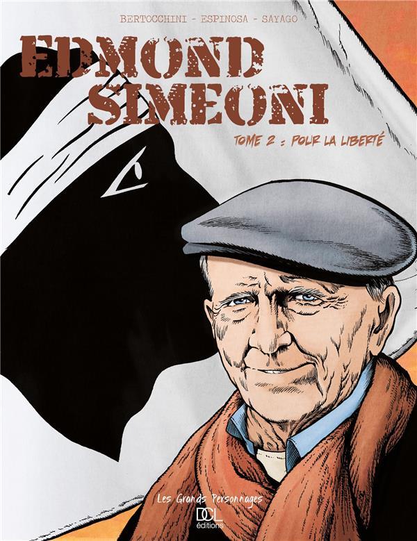 Edmond Simeoni T.2 ; pour la liberté