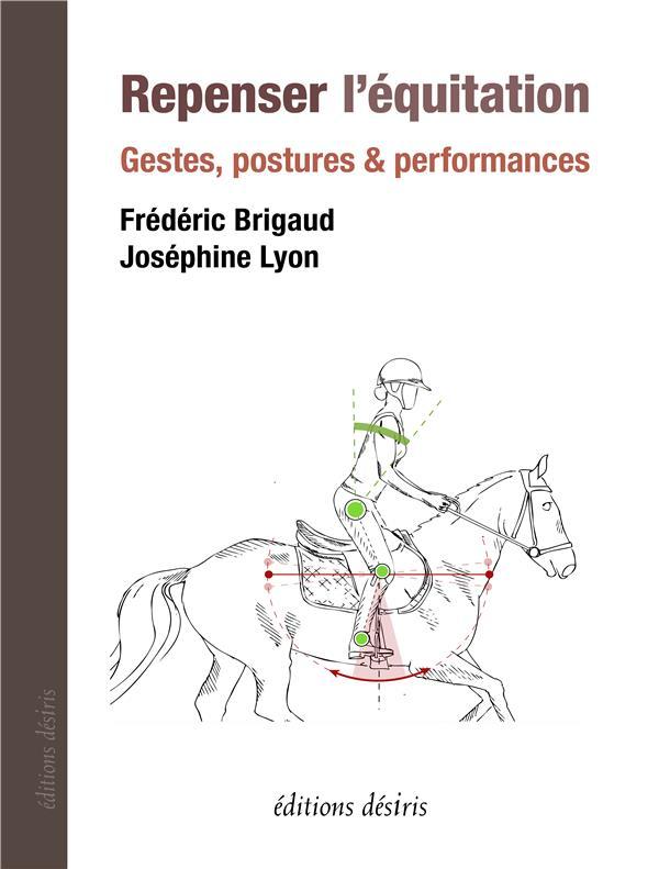 Repenser l'équitation ; gestes, postures & perdormances