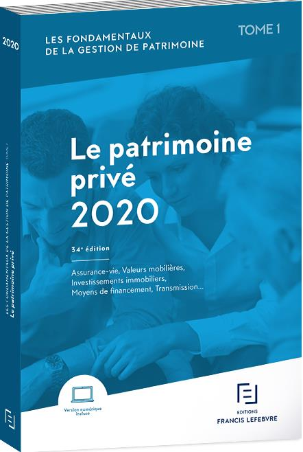 Les fondamentaux de la gestion du patrimoine t.1 ; le patrimoine privé (édition 2020)