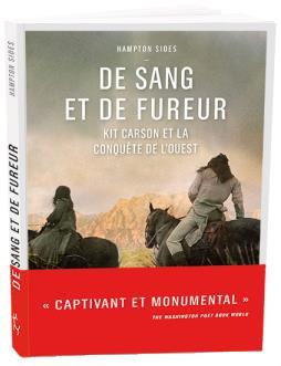 De sang et de fureur ; Kit Carson et la conquête de l'Ouest