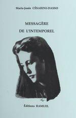 Messagère de l'intemporel  - Marie-Josée Cesarini-Dasso