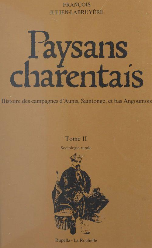 Paysans charentais : histoire des campagnes d'Aunis, Saintonge et bas Angoumois (2)