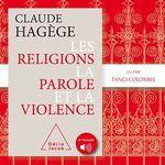 Vente AudioBook : Les religions, la parole et la violence  - Claude Hagège